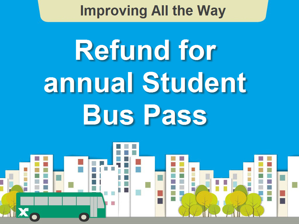 Refund for annual Student Bus Pass